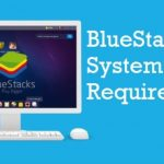 Bluestacks Minimum Requirements